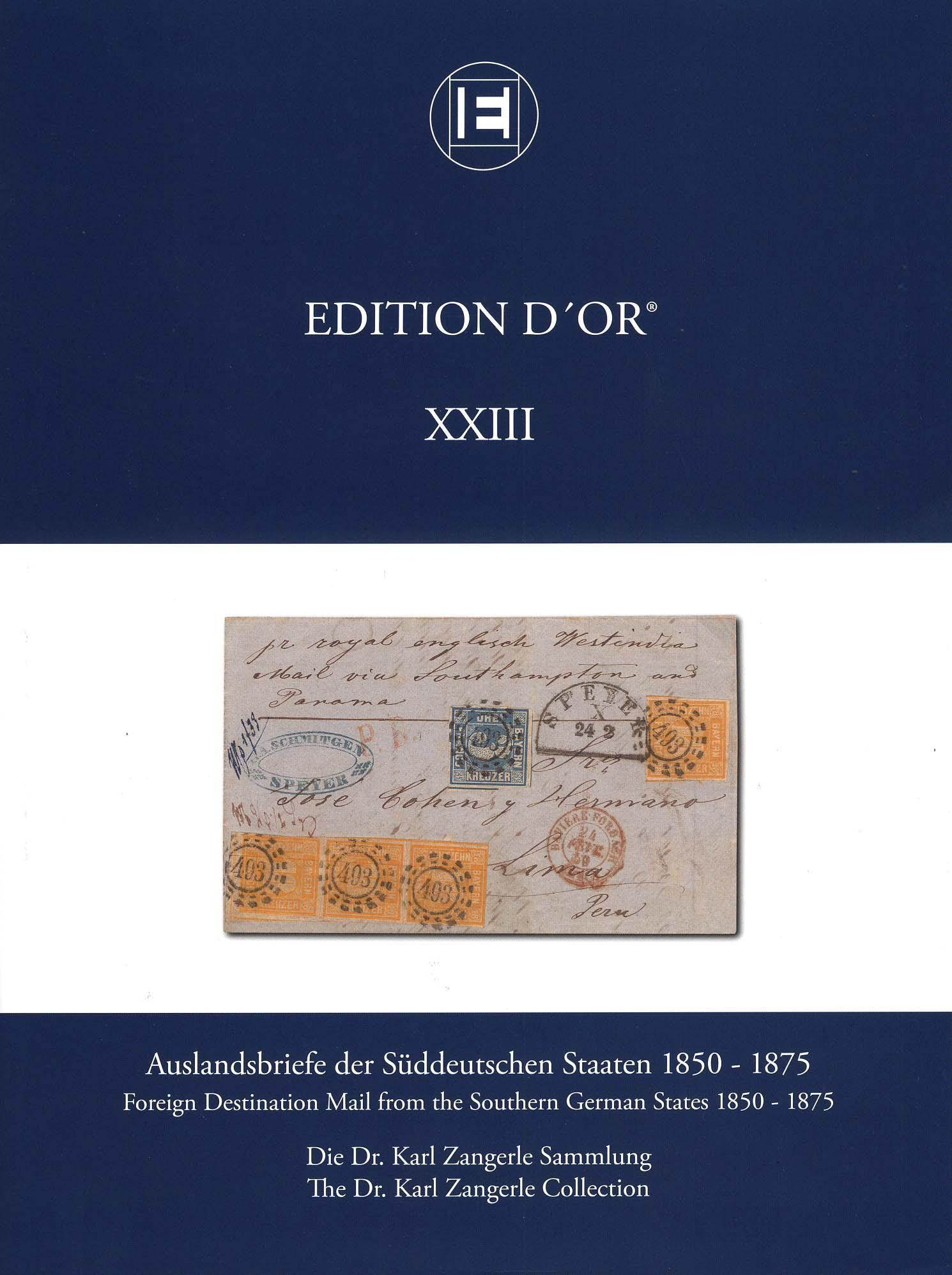 Vol. 23: Foreign Destination Mail from the Southern German States 1850-1875 • The Dr. Karl Zangerle Collection