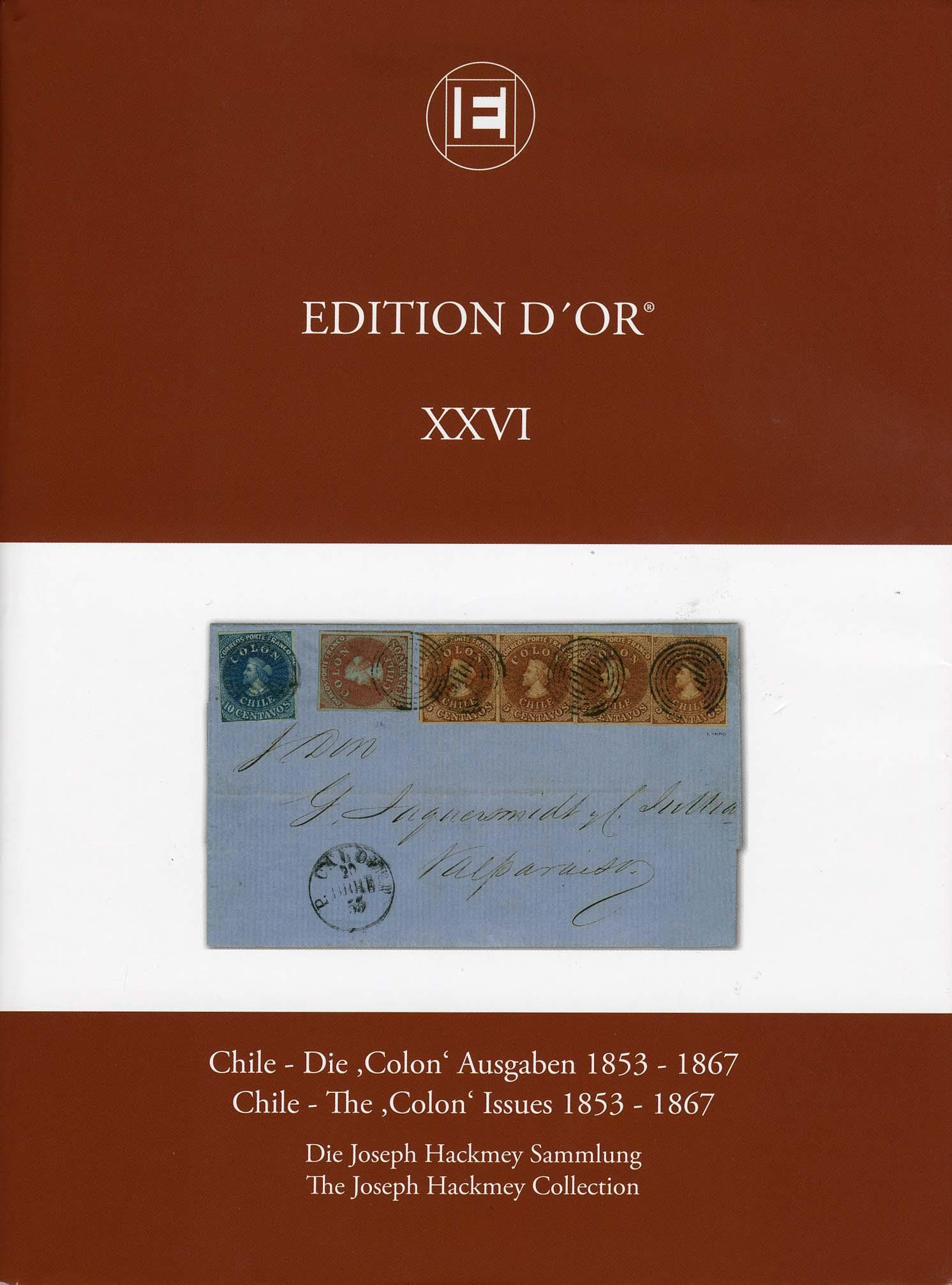 Vol. 26: Chile - The 'Colon'-Issues 1853-1867 • The Joseph Hackmey Collection