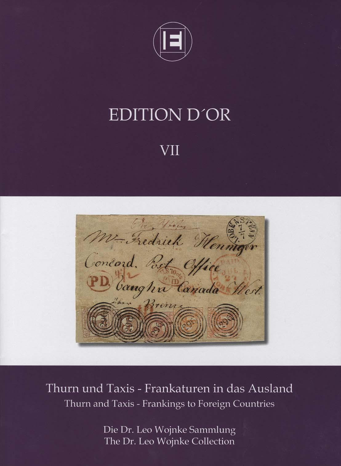 Vol. 7: Thurn and Taxis - Frankings to Foreign Countries • The Dr. Leo Wojnke Collection