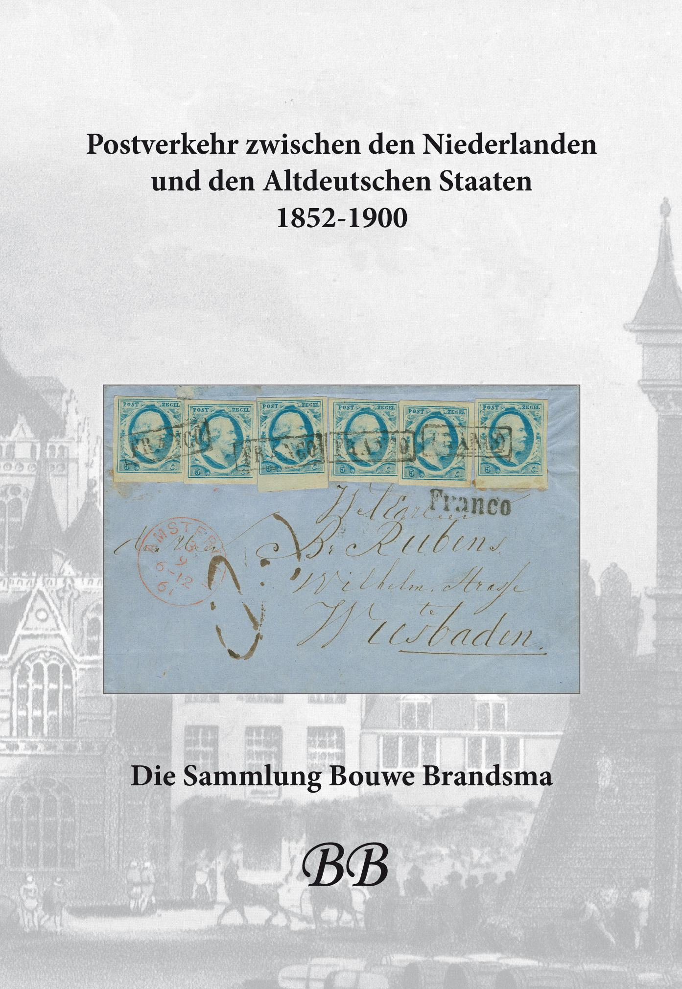 EDITION SPÉCIALE • Postal traffic between the Netherlands and the Old-German States 1852-1900 • The Bouwe Brandsma Collection