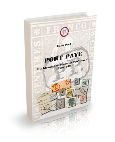 PORT PAYÉ - The Classic PP-Cancels of Switzerland 1796-1862