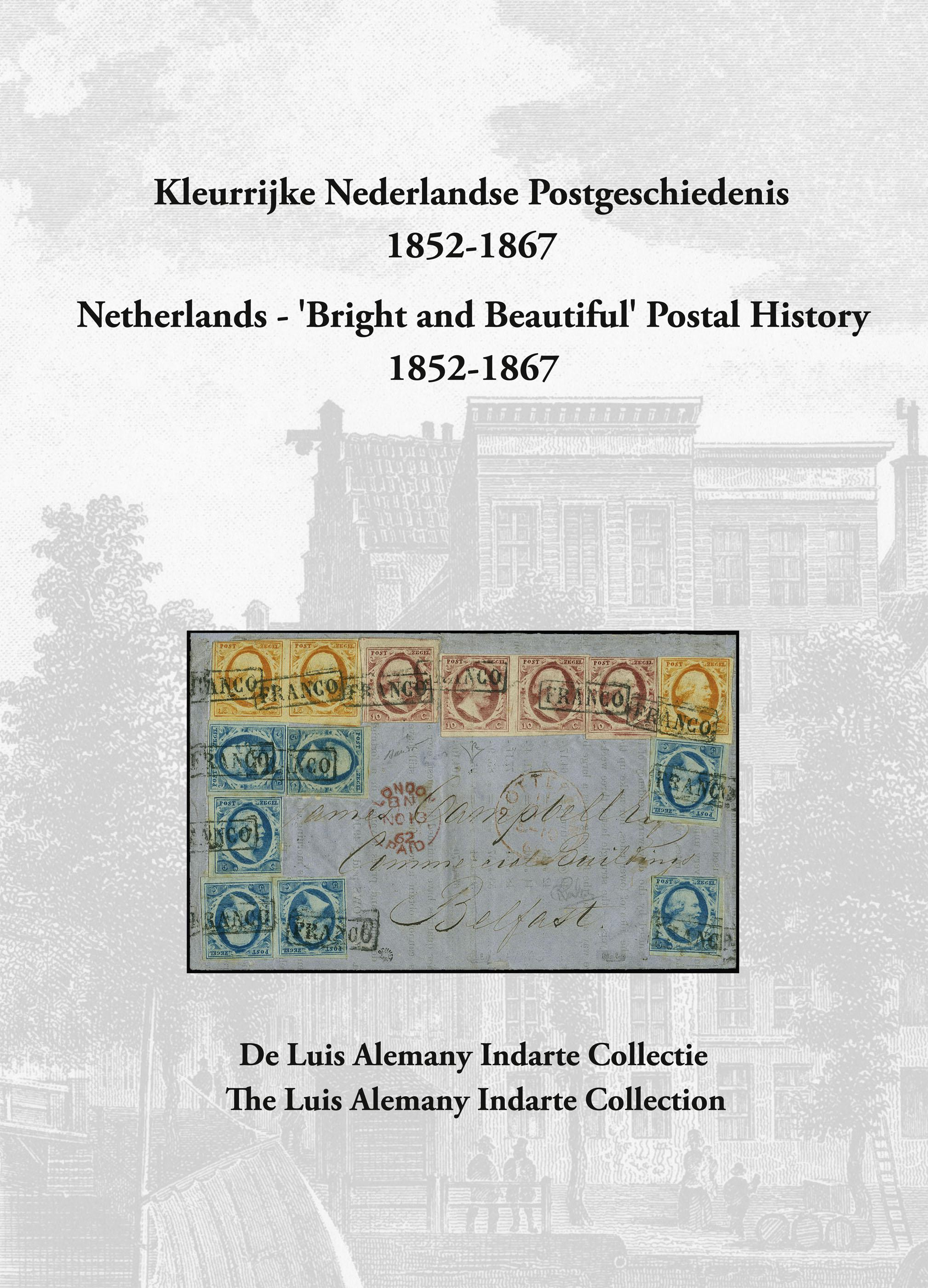 EDITION SPÉCIALE • Netherlands - 'Bright and Beautiful' Postal History 1852-1867 • The Luis Alemany Indarte Collection