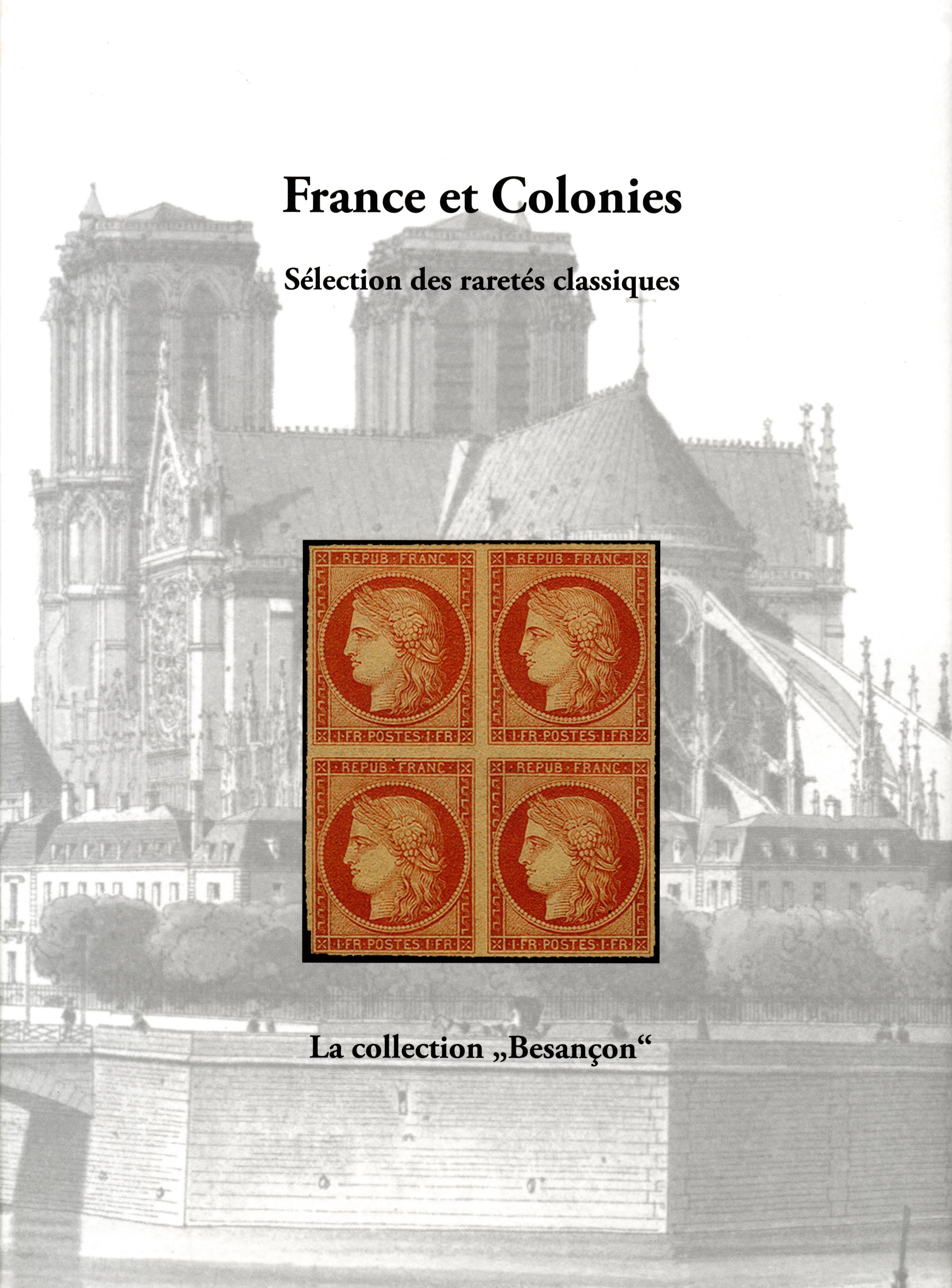 EDITION SPÉCIALE • France et Colonies - Sélection des raretés classiques • La collection 'BesanÇon'