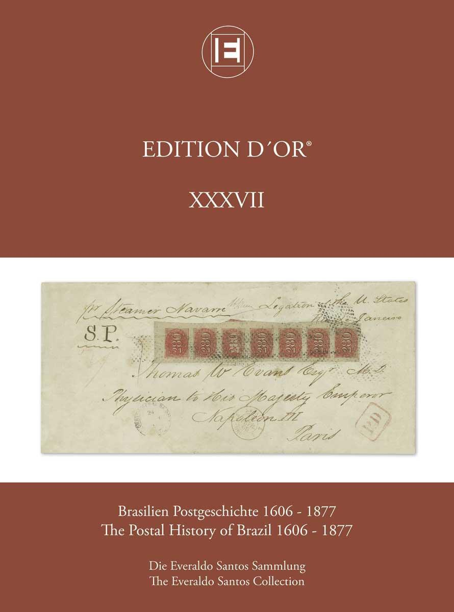Vol. 37: The Postal History of Brazil 1606-1877 • The Everaldo Santos Collection