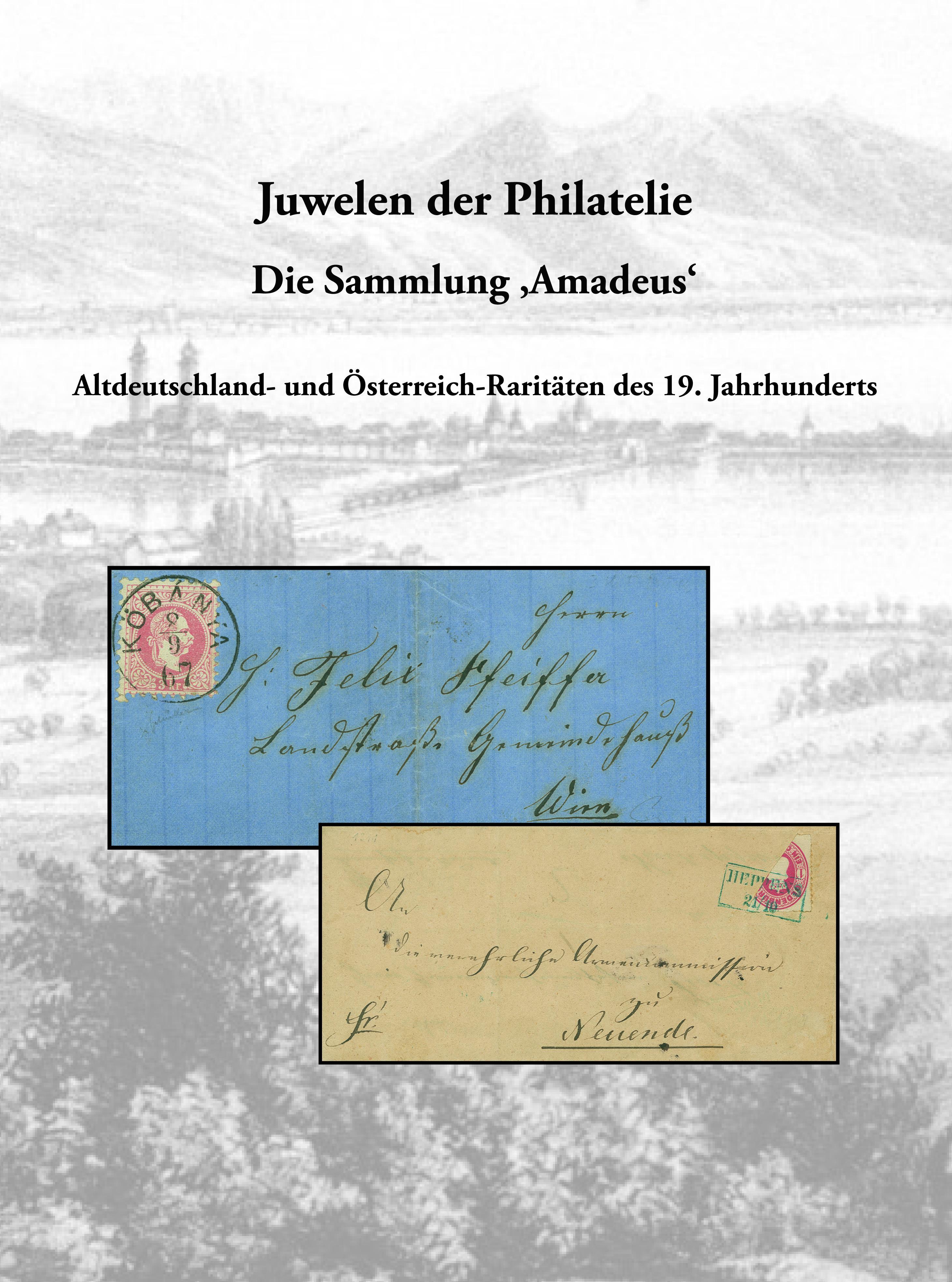 EDITION SPÉCIALE • Juwelen der Philatelie - Altdeutschland- und Österreich-Raritäten des 19. Jahrhunderts • Die Sammlung 'Amadeus'