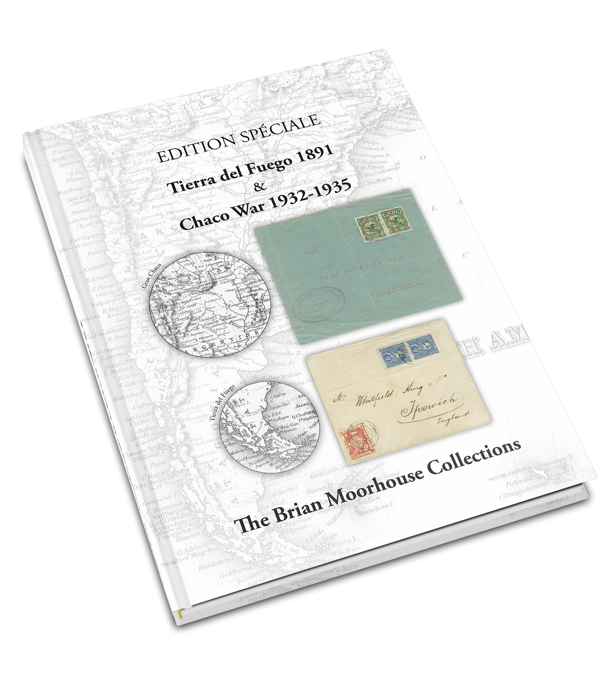 EDITION SPÉCIALE: Tierra del Fuego 1891 & Chaco War 1932-1935 - The Brian Moorhouse Collections