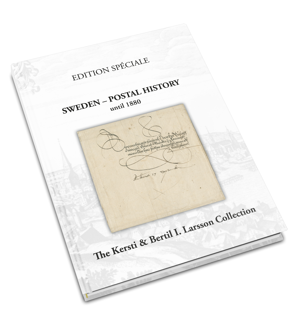 EDITION SPÉCIALE: Sweden - Postal History until 1880 • The Kersti & Bertil I. Larsson Collection