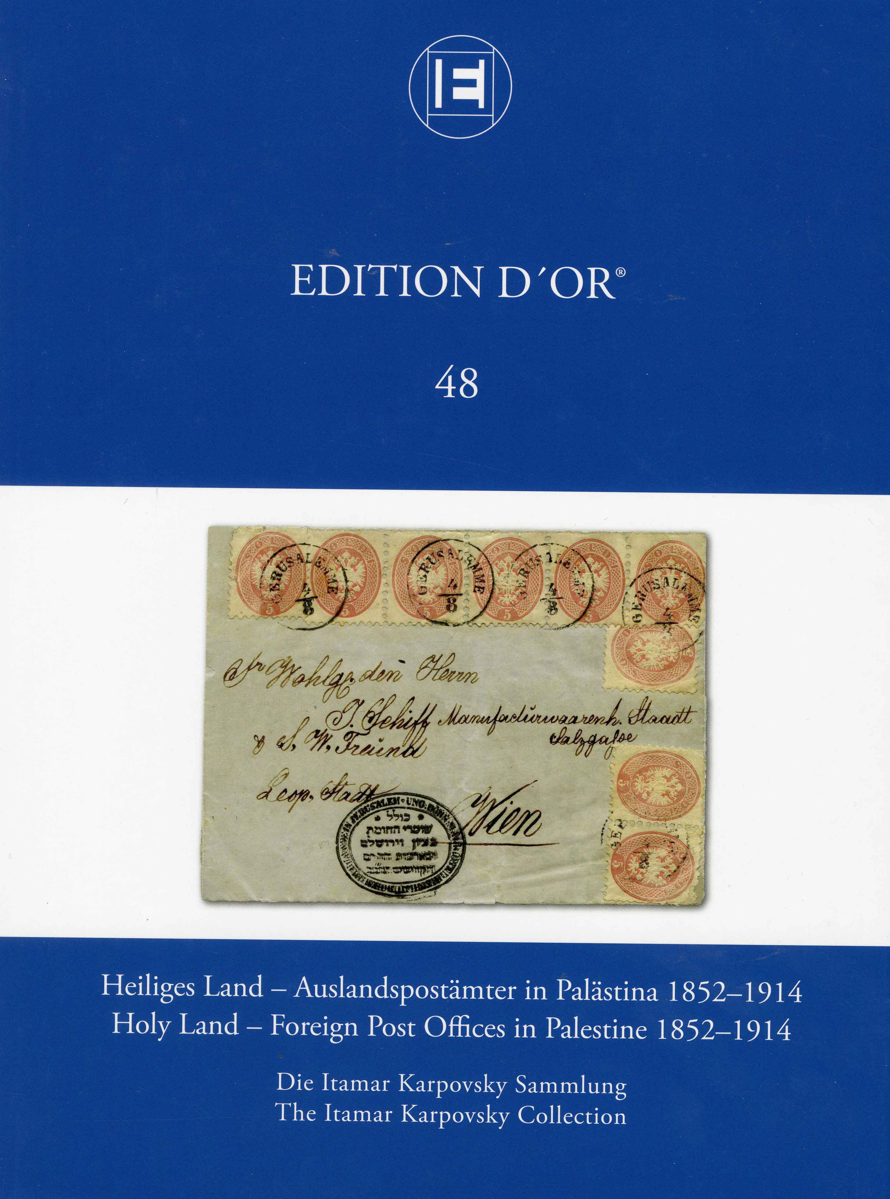 Vol. 48: Holy Land -  Foreign Post Offices in Palestine 1852-1914 • The Itamar Karpovsky Collection