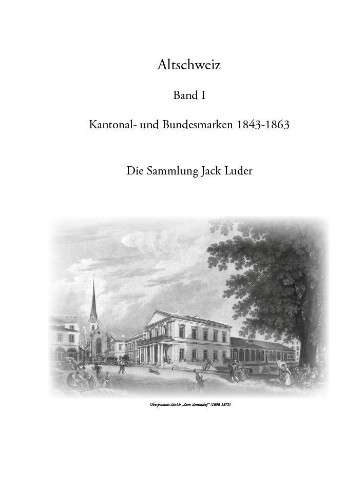 EDITION SPÉCIALE • Altschweiz Band I • Kantonal- und Bundesmarken 1843-1863 • Die Sammlung Jack Luder