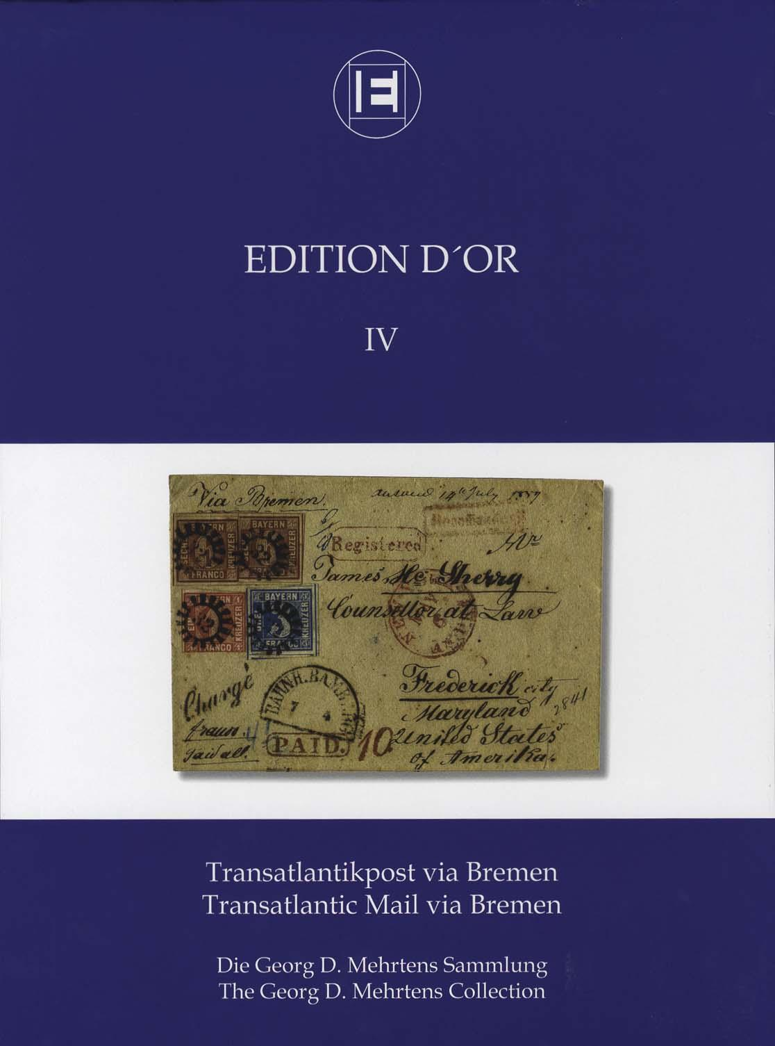 Vol. 4: Transatlantic Mail via Bremen • The Georg D. Mehrtens Collection
