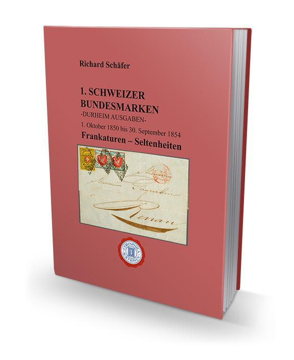 1. Schweizer Bundesmarken 1850 - 1854 - Durheim Ausgaben, Frankaturen - Seltenheiten - Richard Schäfer
