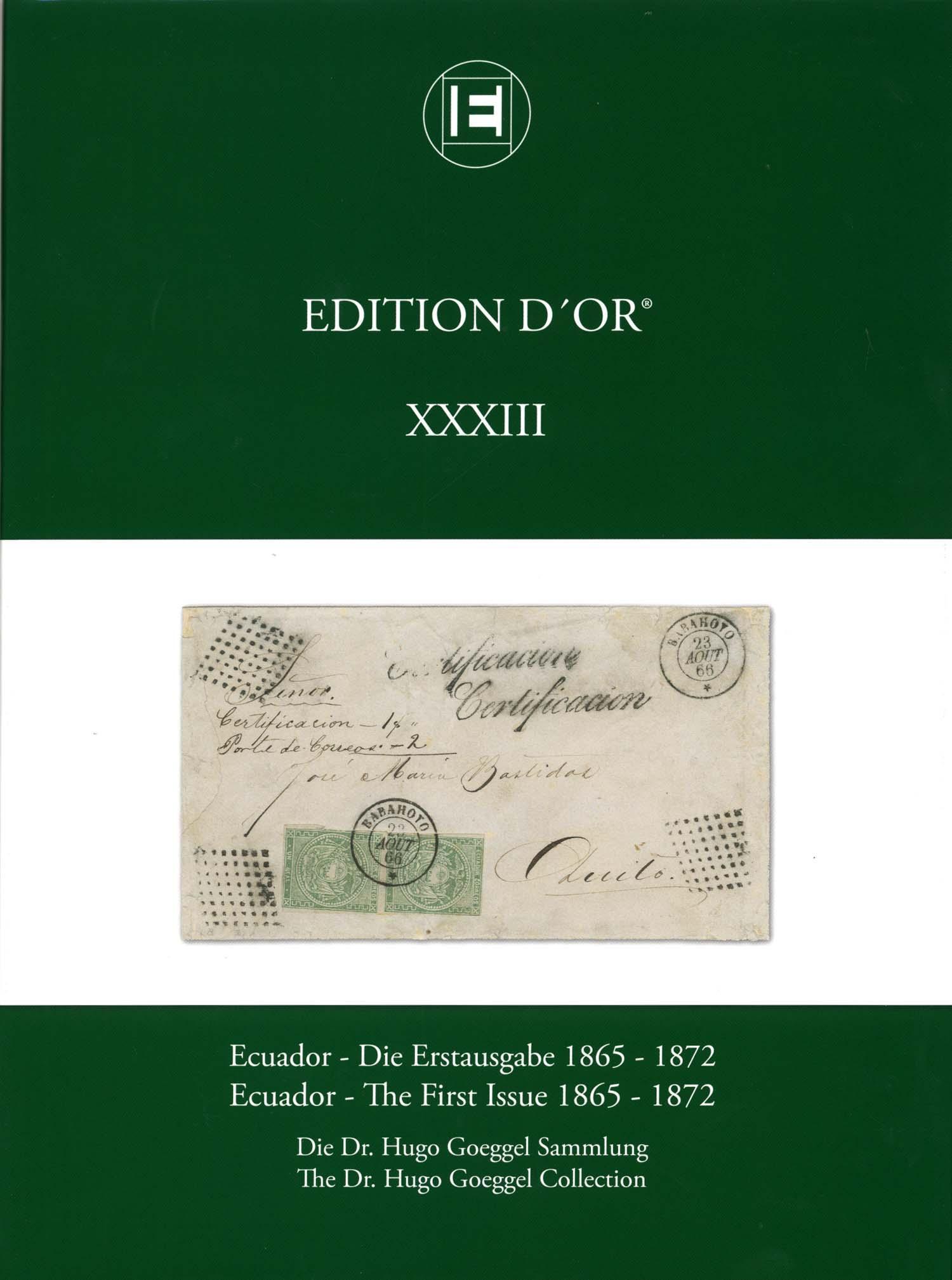 Vol. 33: Ecuador - The First Issue 1865-1872 • The Dr. Hugo Goeggel Collection